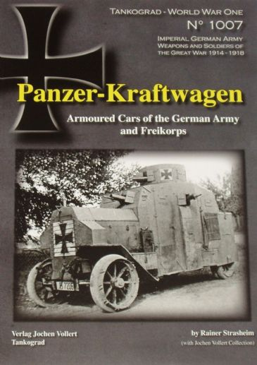 Panzer-Kraftwagen, Armoured Cars of the German Army and Freikorps, by Rainer Strasheim